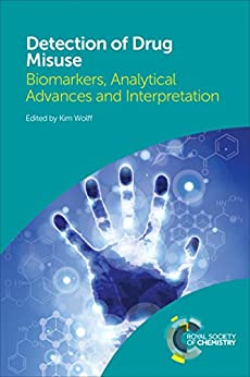 Detection Of Drug Misuse: Biomarkers, Analytical Advances And Interpretation por Kim Wolff