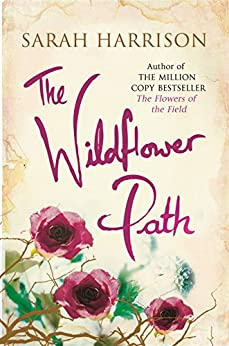 The Wildflower Path (Flower Trilogy Book 3) by [Harrison, Sarah]