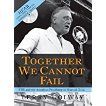 Together We Cannot Fail: FDR and the American Presidency in Years of Crisis by Terry Golway (2009-11-01)