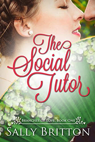 The Social Tutor: A Regency Romance (Branches of Love Book 1) (English Edition)