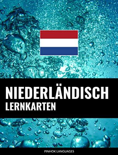Niederländisch Lernkarten: 800 wichtige Niederländisch-Deutsch und Deutsch-Niederländisch Flashcards