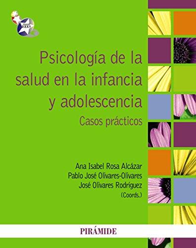 Psicología de la salud en la infancia y adolescencia por Ana Isabel Rosa Alcázar
