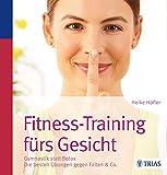 Fitness-Training fürs Gesicht: Gymnastik statt Botox; Die besten Übungen gegen Falten & Co.