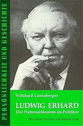 Ludwig Erhard: Der Nationalökonom als Politiker (Persönlichkeit und Geschichte)