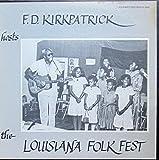 F.D. Kirkpatrick hosts The Lousiana Folk Fest [Vinyl LP] [Schallplatte]
