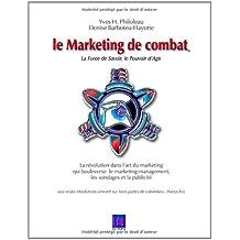 Le marketing de combat : La force de savoir, le pouvoir d'agir