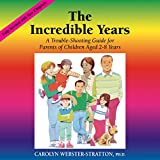 The Incredible Years: A Troubleshooting Guide for Parents of Children Aged 2-8 Years