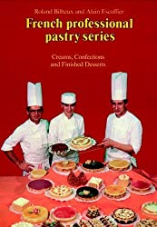 Creams, Confections, and Finished Desserts Volume 2 (French Professional Pastry Series) by Auguste Escoffier (1997-12-18)