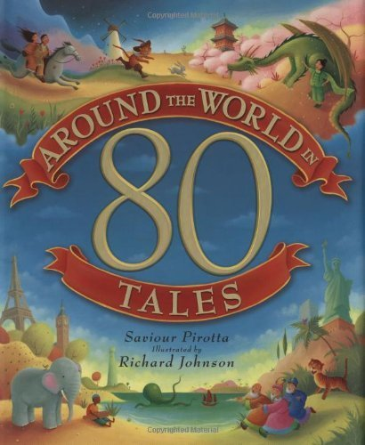 Around the World in 80 Tales by Pirotta, Saviour (2007) Hardcover