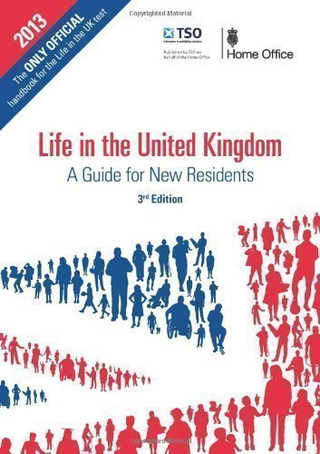Life in the United Kingdom: a guide for new residents by Great Britain: Home Office 3rd (third) , 2013 Edition (2013)