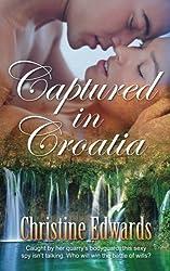 Captured in Croatia by Christine Edwards (2014-05-01)