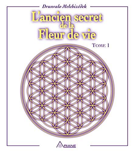 L'ancien secret de la fleur de vie, tome 1 par Drunvalo Melchizédek