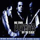 Off the Clock Live by Big Town Playboys (1997-02-01)