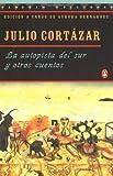 La autopista del sur y otros cuentos by Julio Cortazar (1996-08-01)