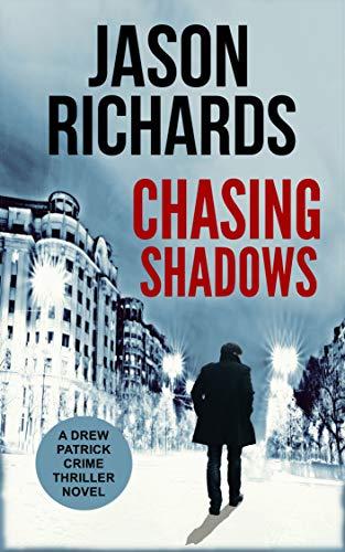 Chasing Shadows: A Drew Patrick Crime Thriller Novel (Drew Patrick Private Investigator Series Book 1) (English Edition) -