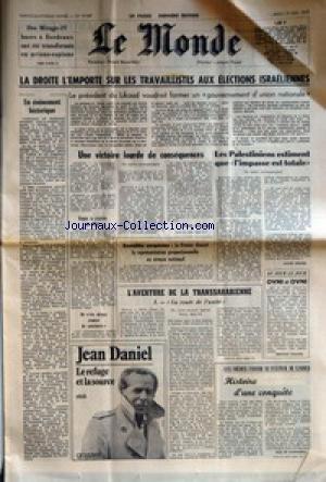 MONDE (LE) [No 10047] du 19/05/1977 - DES MIRAGES-IV BASES A BORDEAUX ONT ETE TRANSFORMES EN AVIONS-ESPIONS - LA DROITE L'EMPORTE SUR LES TRAVAILLEURS AUX ELECTIONS ISRAELIENNES - UN EVENEMENT HISTORIQUE - LE PRESIDENT DU LIKOUD VOUDRAIT FORMER UN GOUVERNEMENT D'UNION NATIONALE - UNE VICTOIRE LOURDE DE CONSEQUENCES - LES PALESTINIENS ESTIMENT QUE L' IMPASSE EST TOTALE - ASSEMBLEE EUROPEENNE - LA FRANCE CHOISIT LA REPRESENTATION PROPORTIONNELLE AU NIVEAU NATIONAL - L'AVENTURE DE LA