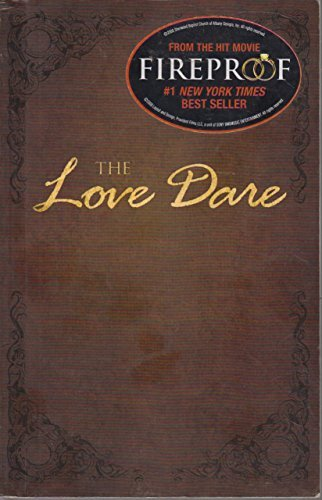 the-love-dare-as-featured-in-fireproof-the-movie-by-stephen-kendrick-2009-07-20