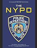 The NYPD: The History and Legacy of the New York City Police Department