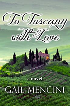 To Tuscany with Love by [Mencini, Gail]