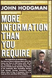 More Information Than You Require: Written by John Hodgman, 2009 Edition, Publisher: Penguin [Hardcover]