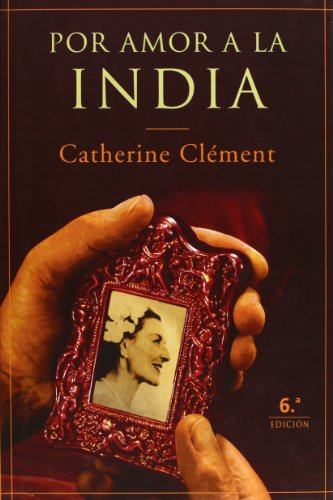 Por amor a la India (Novela Historica (m.Roca)) por Catherine Clement