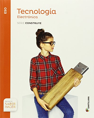 TECNOLOGIA ESO ELECTRONICA SERIE CONSTRUYE SABER HACER - 9788468028347 por Aa.Vv.