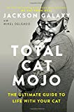 #1: Total Cat Mojo: The Ultimate Guide to Life with Your Cat
