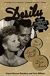 Desilu: the Story of Lucille Ball and Desi Arnaz