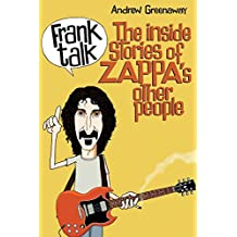 Frank Talk: The Inside Stories of Zappa's Other People