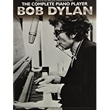 The Complete Piano Player: Bob Dylan