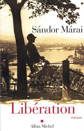 Sándor Márai - Libération