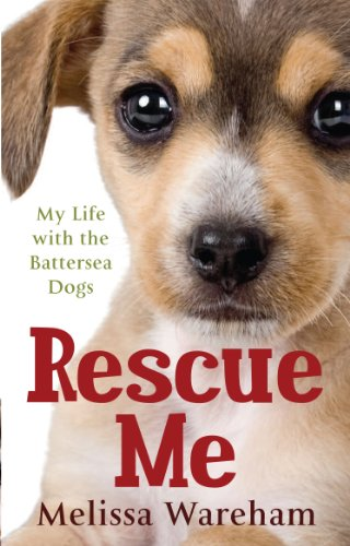Rescue Me: My Life with the Battersea Dogs (English Edition) -