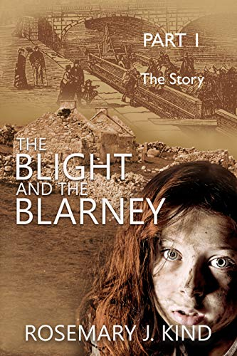 The Blight and the Blarney - Part 1 - The Story (Tales of Flynn and Reilly Book 0) by Rosemary J. Kind