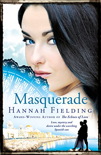Masquerade: Love, mystery and desire under the scorching Spanish sun (The Andalucian Nights Trilogy) von [Fielding, Hannah]