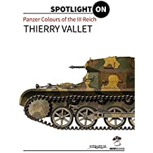 Panzer Colours of the III Reich (Spotlight on) by Thierry Vallet (2015-05-14)