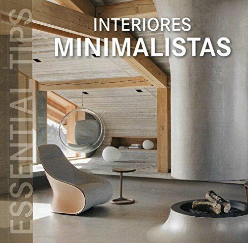 Interiores Minimalistas (Essential Tips) por Aa.Vv.