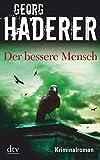 Der bessere Mensch: Kriminalroman (Johannes Schäfer)