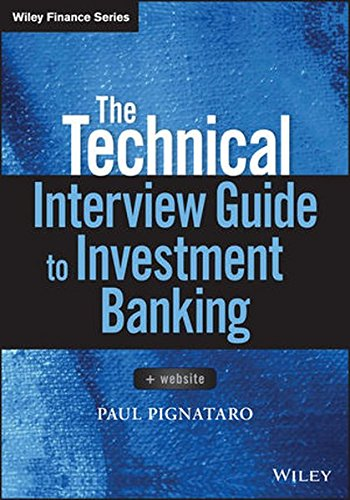 The Technical Interview Guide to Investment Banking: + Website (Wiley Finance)