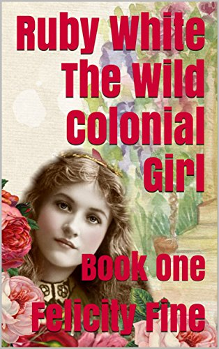 Ruby White The Wild Colonial Girl: Book One (English Edition) Antique Fine China