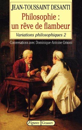 VARIATIONS PHILOSOPHIQUES. : Tome 2, Philosophie : Un rve de flambeur