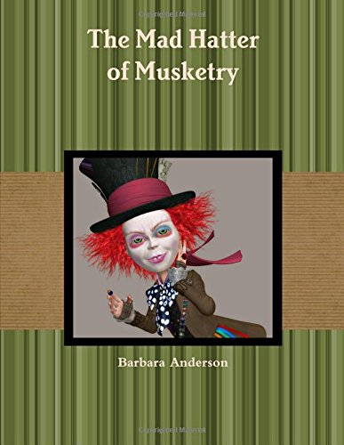 The Mad Hatter of Musketry (Hatter Miss Mad)