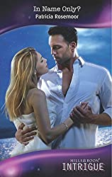 In Name Only? (Mills & Boon Intrigue) (The McKenna Legacy, Book 8)