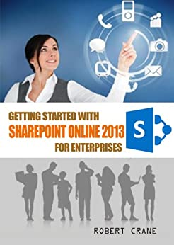 Getting Started With SharePoint Online 2013 for Enterprises (English Edition) par [Crane, Robert]