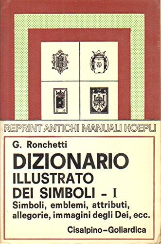Dizionario illustrato dei simboli (rist. anast. 1922)