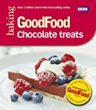 Good Food: Chocolate Treats: Triple-tested Recipes: Tried-and-tested Recipes (GoodFood 101)