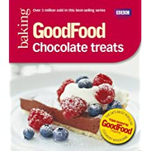 Good Food Magazine: 101 Chocolate Treats: Tried-and-Tested Recipes (GoodFood 101)