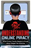 Understanding Online Piracy: The Truth about Illegal File Sharing by Nathan Fisk (2009-06-08)