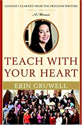 Teach with Your Heart: Lessons I Learned from the Freedom Writers (English Edition)