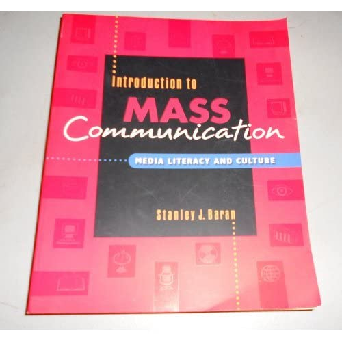 Introduction to Mass Communication: Media Literacy and Culture by Stanley J. Baran (1998-12-01)