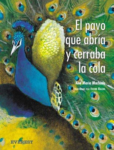 El pavo que abría y cerraba la cola (Rascacielos) por Machado  Ana María